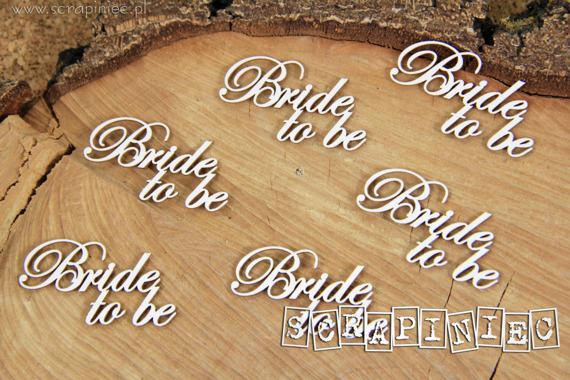 Chipboard - Bride to be - Lettering