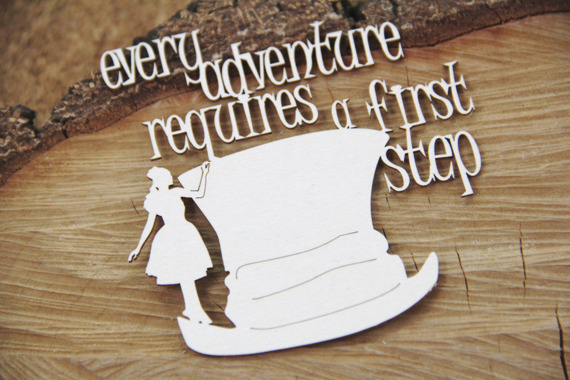Chipboard - Every adventure requires a first step - Alice in Wonderland