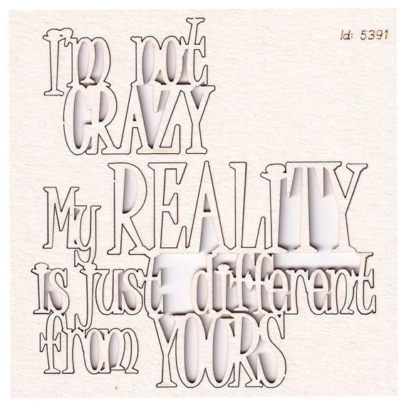 Chipboard - I'm not crazy - Alice in Wonderland