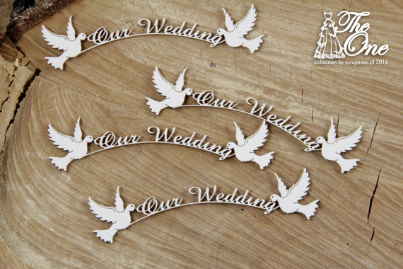 Chipboard The one - Our Wedding 4 pieces