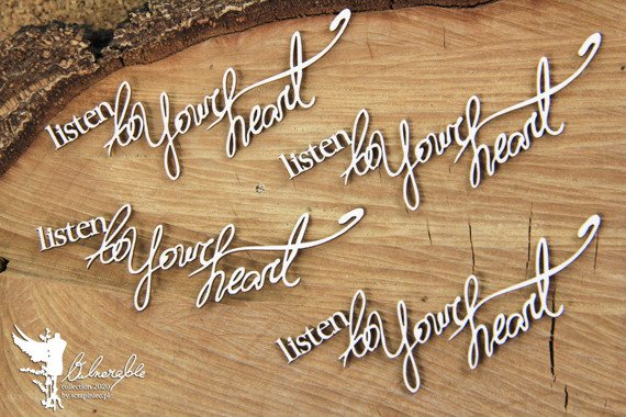 Chipboard - Vulnerable - Lettering -4 x Listen to Your Heart - Scrapiniec