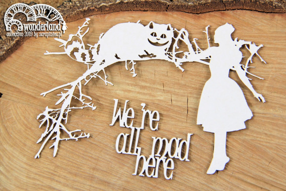 Chipboard - We're all mad here - Alice in Wonderland -